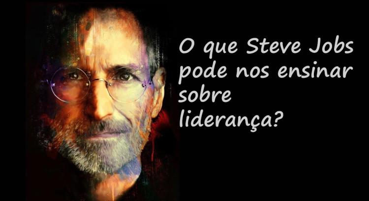 O Que Steve Jobs Pode Nos Ensinar Sobre Liderança Incentivo De Vida